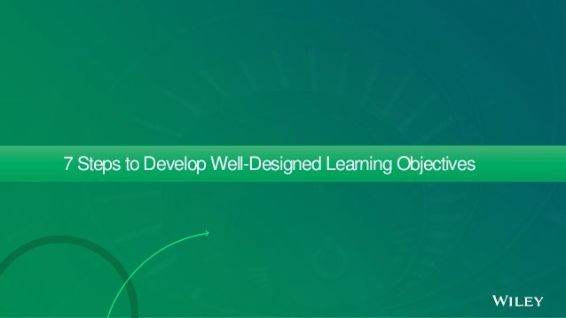 7 Steps to Develop Well-Designed Learning Objectives