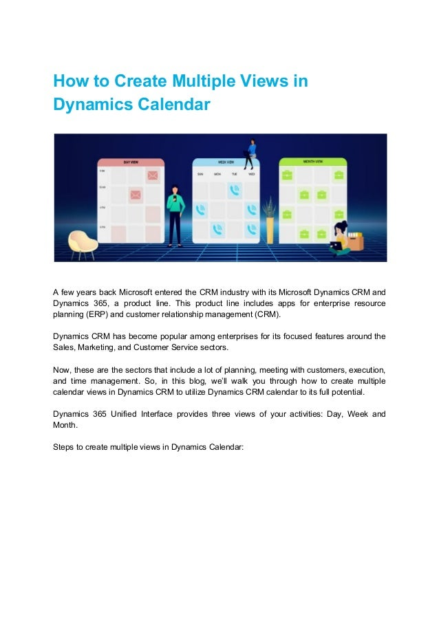 How to Create Multiple Views in Dynamics Calendar A few years back Microsoft entered the CRM industry with its Microsoft D...