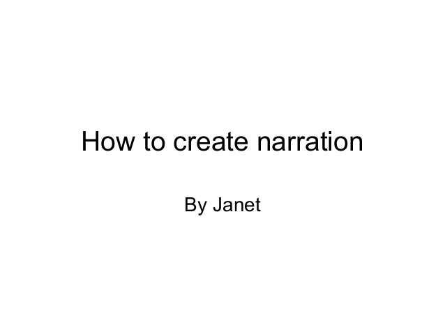 How to create narration By Janet