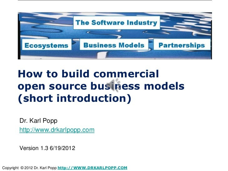 How to build commercial      open source business models      (short introduction)       Dr. Karl Popp       http://www.dr...