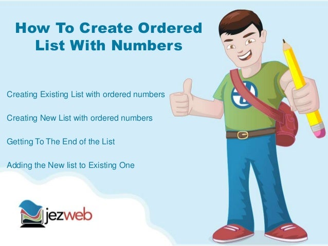 How To Create OrderedList With NumbersCreating Existing List with ordered numbersCreating New List with ordered numbersGet...