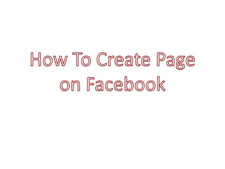 How To Create Page on Facebook<br />