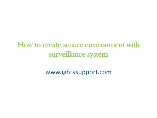 How to create secure environment with surveillance system www.ightysupport.com