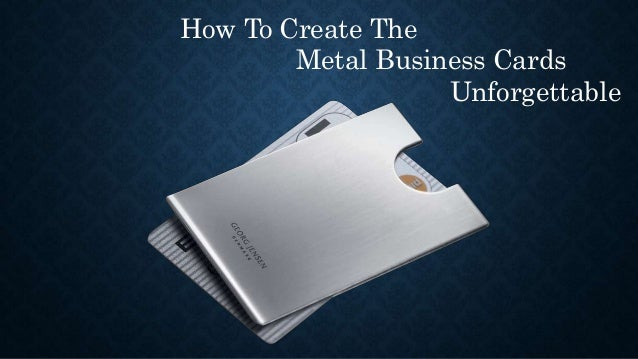 How to create the metal business cards unforgettable how to create the metal business cards unforgettable 1 638gcb1412318407 colourmoves