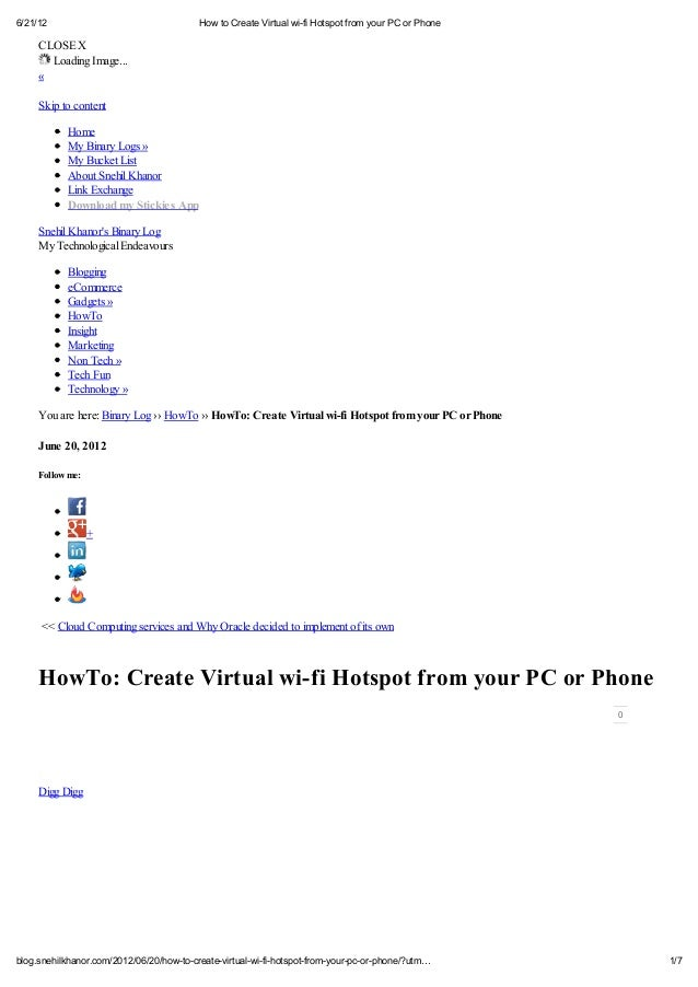 6/21/12                                   How to Create Virtual wi-fi Hotspot from your PC or Phone     CLOSE X       Load...