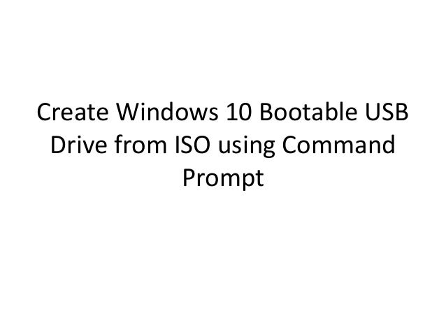 create windows 10 bootable usb from iso using cmd