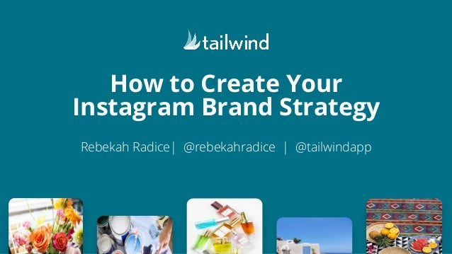 How to Create Your Instagram Brand Strategy Rebekah Radice| @rebekahradice | @tailwindapp