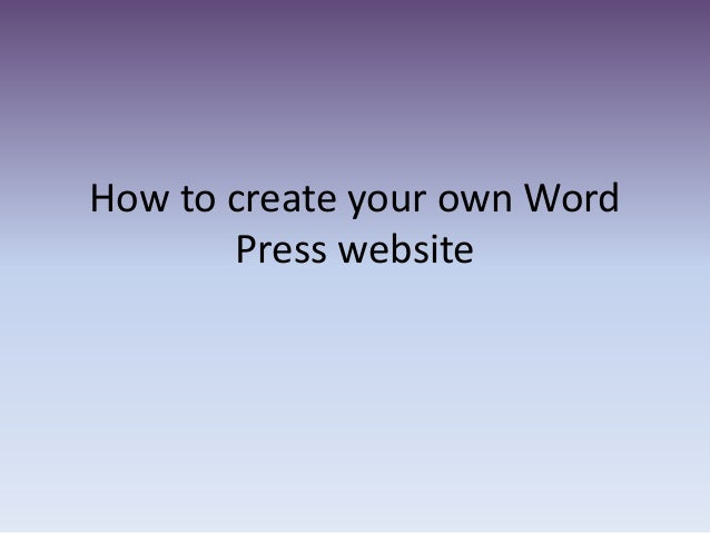 How to create your own word press website for Website to build your own house