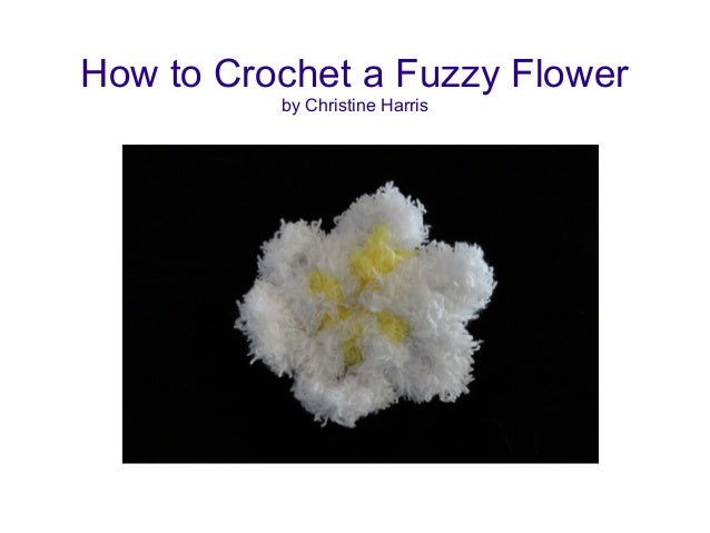 How to Crochet a Fuzzy Flower by Christine Harris