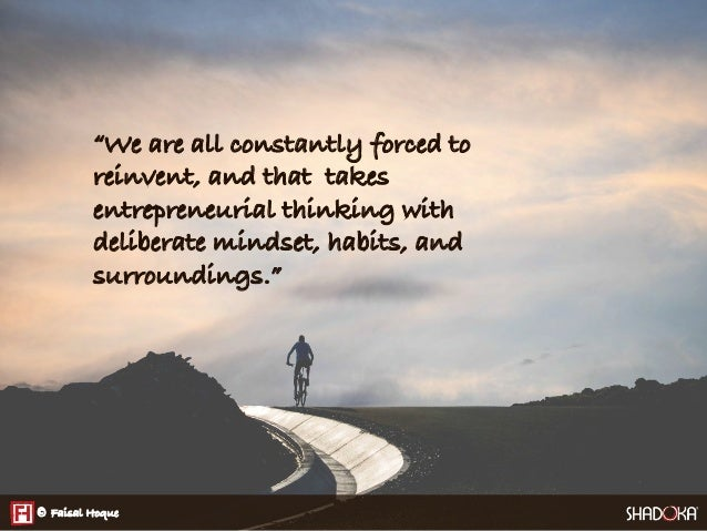 """""""We are all constantly forced to reinvent, and that takes entrepreneurial thinking with deliberate mindset, habits, and su..."""
