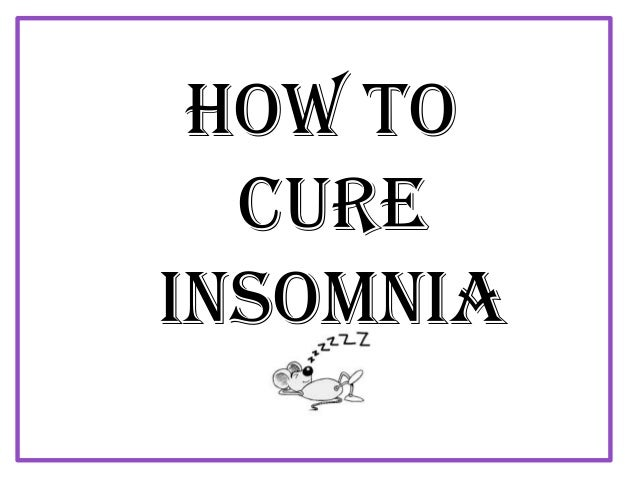Cure Insomnia : Finally, a cure for insomnia?