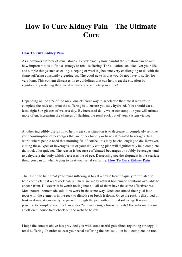 How To Cure Kidney Pain – The Ultimate                  CureHow To Cure Kidney PainAs a previous sufferer of renal stones,...