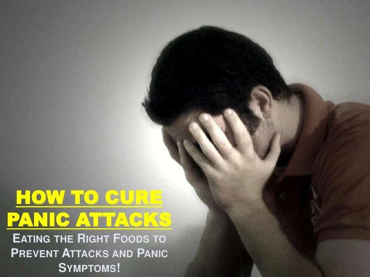 <br />Eat the Right Foods are Highly Beneficial to your Quest on How to Cure Panic Attacks I Get the Exact Method that ha...
