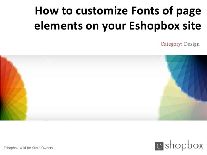 How to customize Fonts of page                  elements on your Eshopbox site                                        Cate...