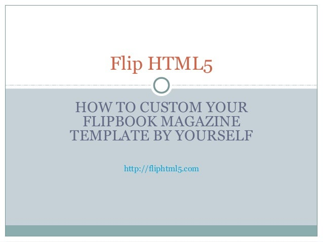 How To Custom Your Flipbook Magazine Template By Yourself Flip Html5
