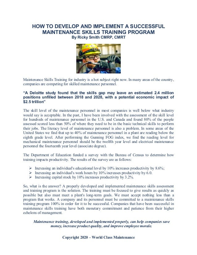 Copyright 2020 – World Class Maintenance HOW TO DEVELOP AND IMPLEMENT A SUCCESSFUL MAINTENANCE SKILLS TRAINING PROGRAM By ...