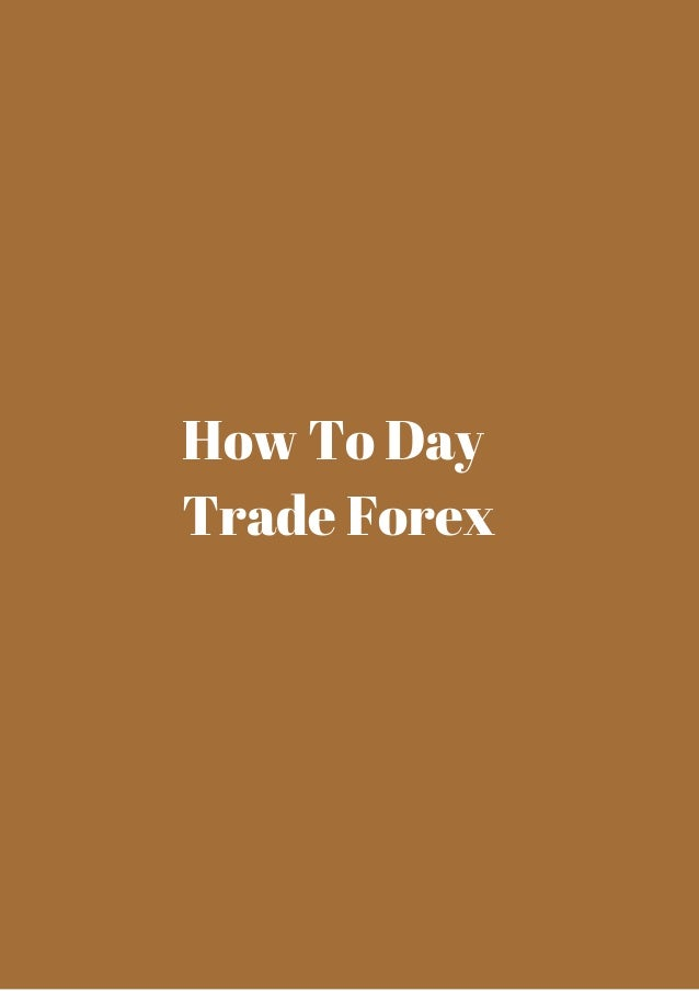 How to day trade forex