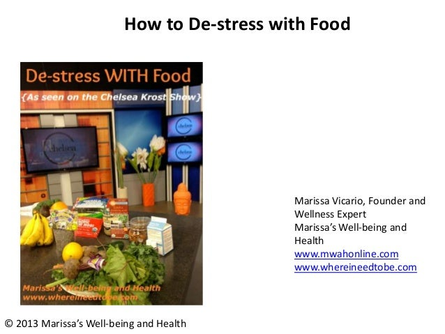 How to De-stress with Food  Marissa Vicario, Founder and Wellness Expert Marissa's Well-being and Health www.mwahonline.co...