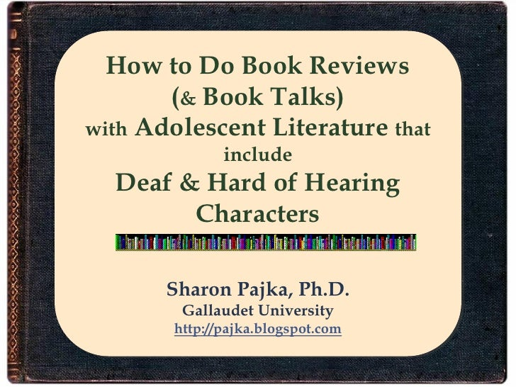 How to Do Book Reviews        (& Book Talks) with Adolescent Literature that               include   Deaf & Hard of Hearin...