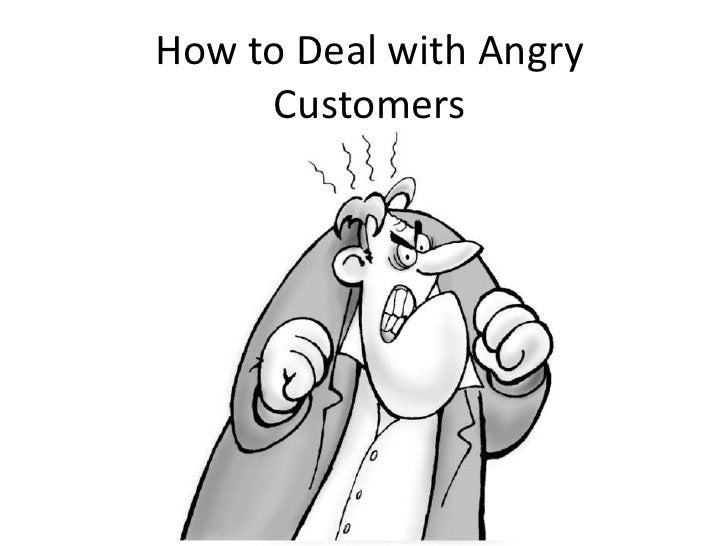 How to Deal with Angry Customers<br />