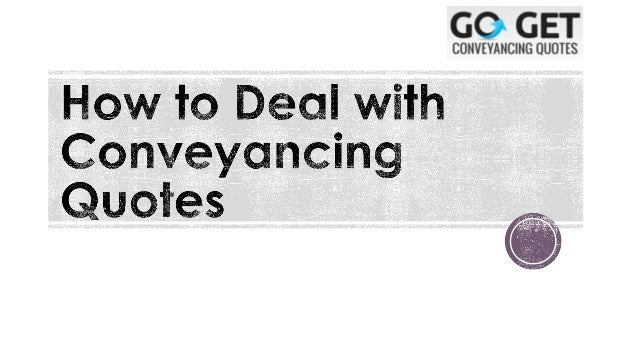 how to deal conveyancing quotes
