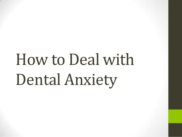 How to Deal withDental Anxiety