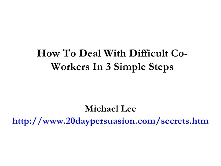 how to deal with difficult coworkers at work