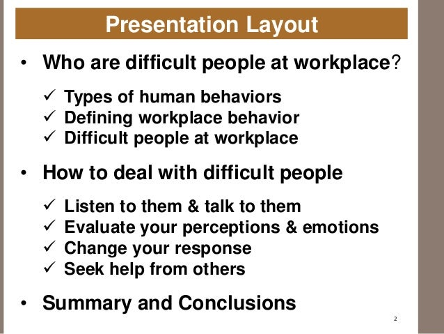 how to handle difficult people Learn about handling difficult people in this topic from the free management library.