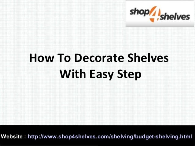 How to decorate shelves with easy step