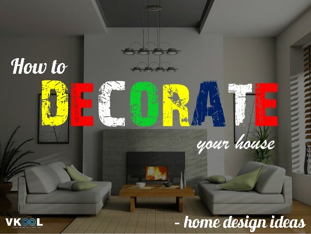 DECORATEyour house