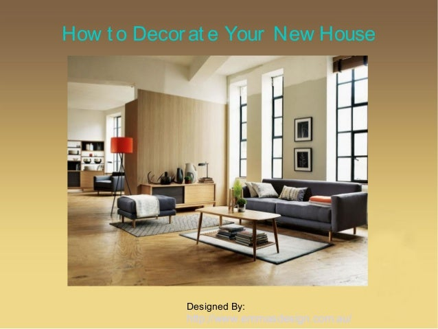 How To Decorate Your New House