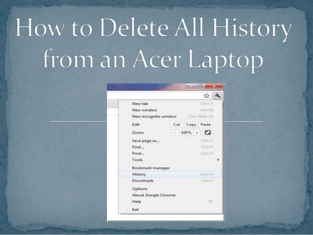 How To Delete All History From An Acer Laptop