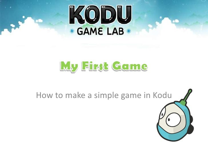 How to make a simple game in Kodu