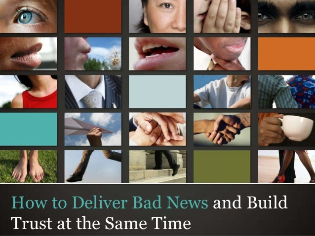 © Trusted Advisor Associates LLC, 2009 all rights reserved How to Deliver Bad News and Build Trust at the Same Time