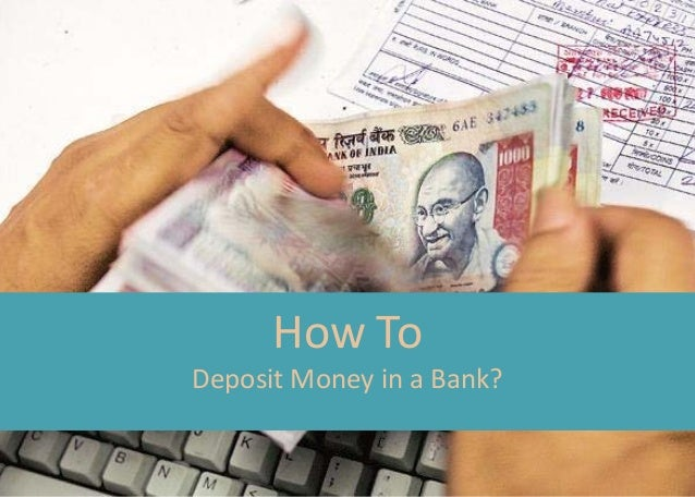 How To Deposit Money in a Bank?