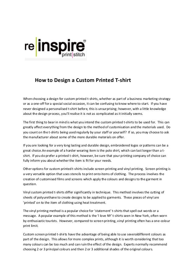 How to Design a Custom Printed T-shirt When choosing a design for custom printed t-shirts, whether as part of a business m...