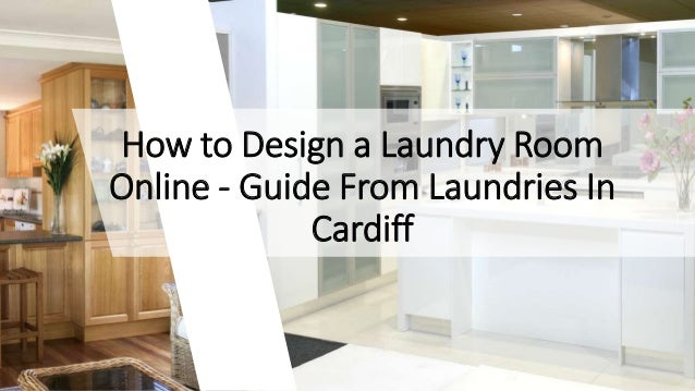 How To Design A Laundry Room Online Guide From Laundries