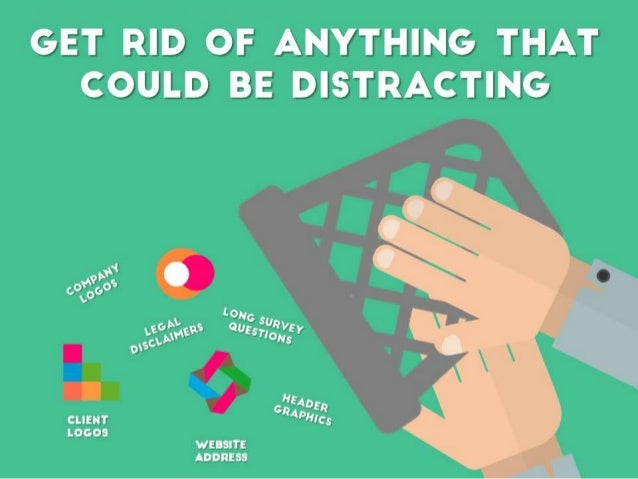 Get rid of anything that could be distracting