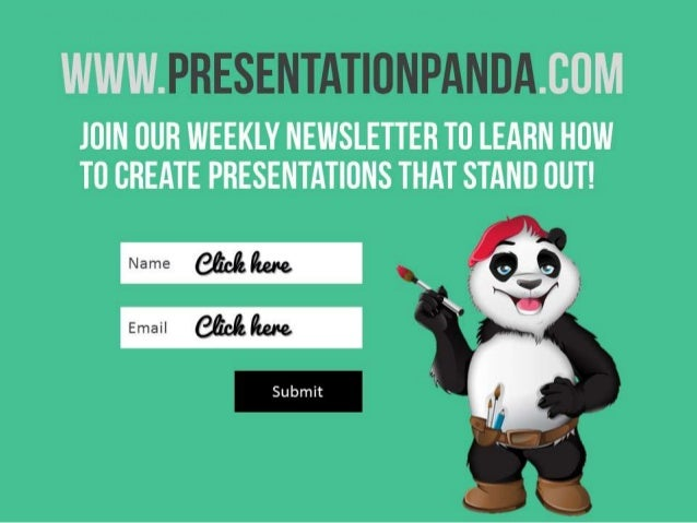 www.presentationpanda.com – join our weekly newsletter to learn how to create presentations that stand out!