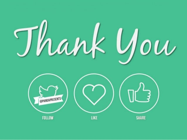 Thank you – Don't forget to follow us on SlideShare and Twitter. Also, if you liked this presentation please share with yo...