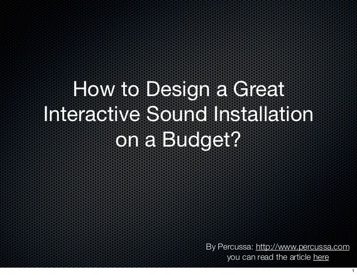 how to design an interactive sound installation on a budget