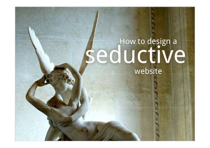 How to design aseductive      website