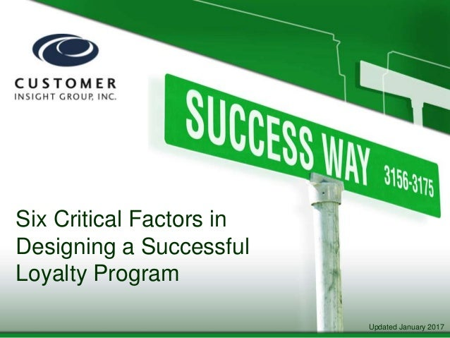 Six Critical Factors in Designing a Successful Loyalty Program Updated January 2017