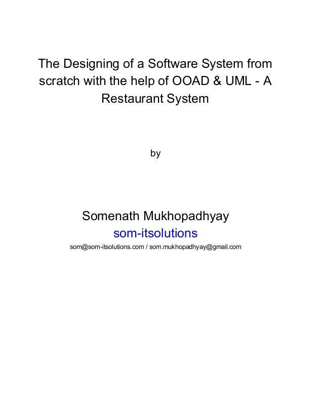 TheDesigningofaSoftwareSystemfrom scratchwiththehelpofOOAD&UMLA RestaurantSystem    by    Som...