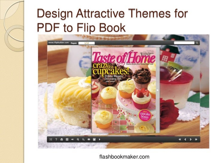 Design Attractive Themes forPDF to Flip Book           flashbookmaker.com