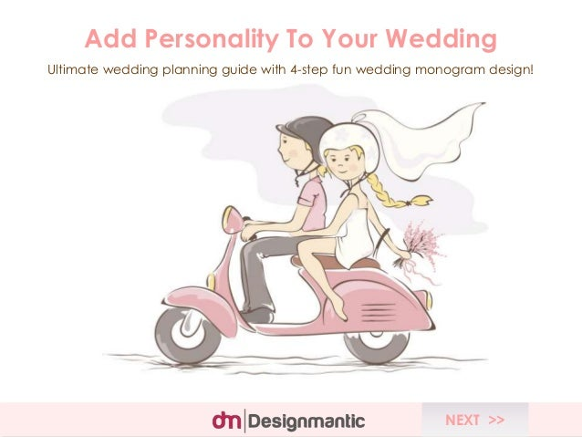 Add Personality To Your Wedding Ultimate wedding planning guide with 4-step fun wedding monogram design! NEXT >>