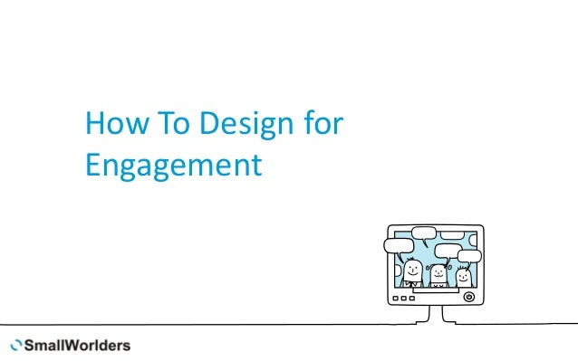 How To Design for Engagement