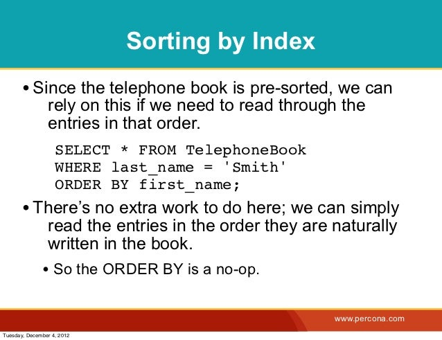 Sorting by Index       • Since the telephone book is pre-sorted, we can                rely on this if we need to read thr...