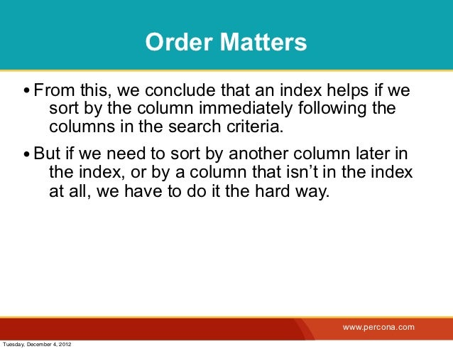 Order Matters       • From this, we conclude that an index helps if we                sort by the column immediately follo...