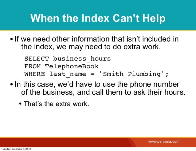 When the Index Can't Help       • If we need other information that isn't included in                the index, we may nee...